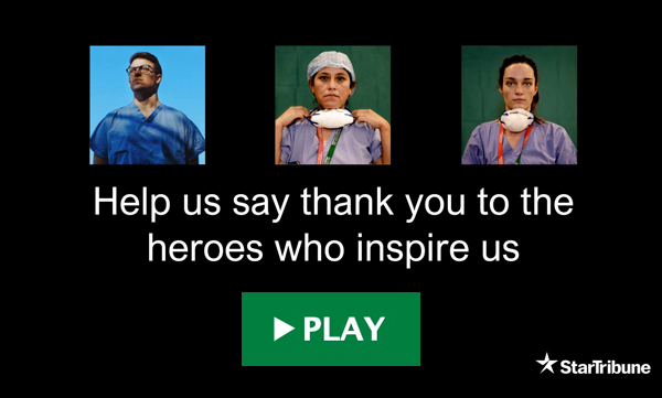 Help us say thank you to the heroes who inspire us. Click here to play video.