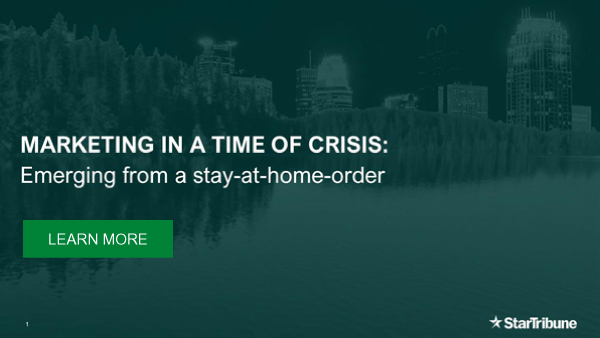 Marketing in a time of crisis. Emerging from a stay-at-home-order. Learn More.