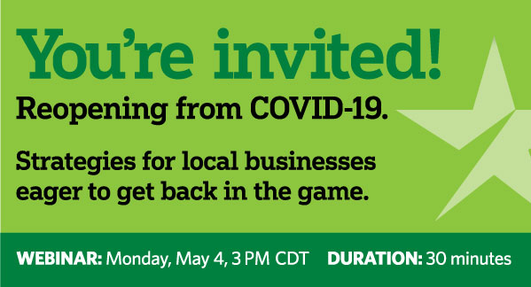 You're invited! Reopening from COVID-19. Strategies for local businesses eager to get back in the game.