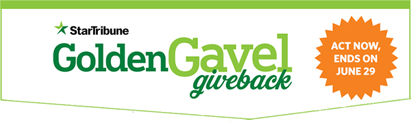 Star Tribune Golden Gavel Giveback Act Now, Ends June 29